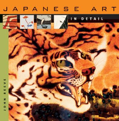 Japanese Art in Detail By Reeve, John