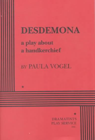 Desdemona By Vogel, Paula